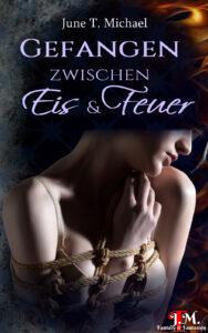 June T. Michael - Zwischen Eis & Feuer