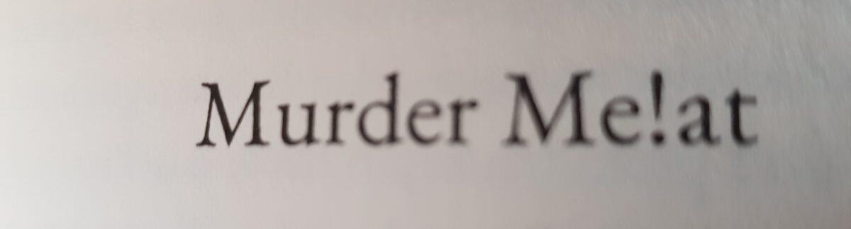 Erschütterungen. Dann Stille.: Murder Me!at