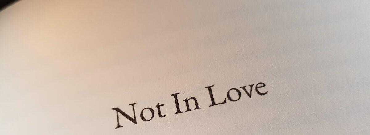 Erschütterungen. Dann Stille.: Not In Love